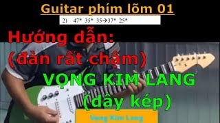 Hướng dẫn đàn guitar phím lõm bài Vọng Kim Lang (dây kép) - Guitar phím lõm 01