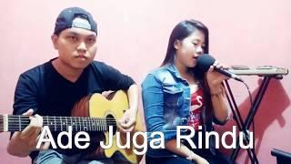 Balasan Lagu Adek Jilbab Biru, Adek Juga Rindu (Versi Akustic By.Chandra ft Wulan)