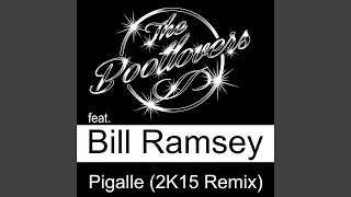 Pigalle (2K15 Remix) (feat. Bill Ramsey)