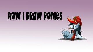 How I Draw Ponies