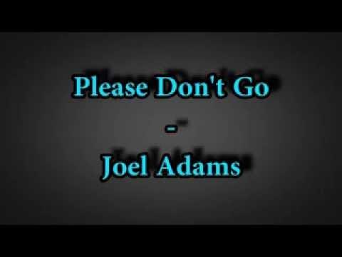 Please Don't Go - Joel Adams (Lyrics)