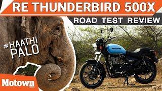 Royal Enfield Thunderbird 500X | Haathi Palo | Road Test Review | Motown India