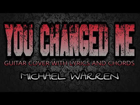 You Changed Me - Michael Warren (Guitar Cover With Lyrics & Chords)