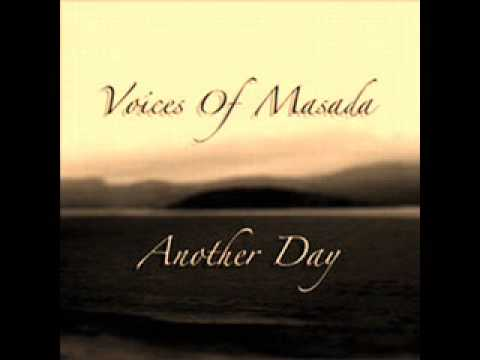 VOICES OF MASADA ~  Another Day