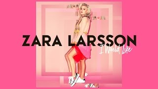 Zara Larsson - I Would Like (Official Audio) thumbnail