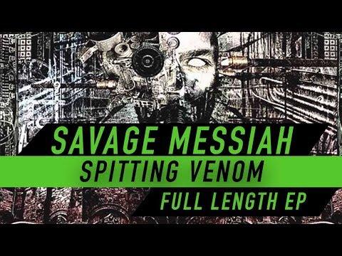 SAVAGE MESSIAH - Spitting Venom EP (FULL LENGTH OFFICIAL AUDIO)