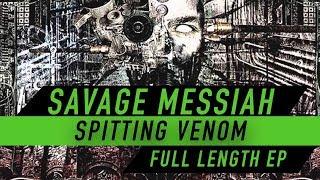 Savage Messiah - Spitting Venom EP (FULL LENGTH)