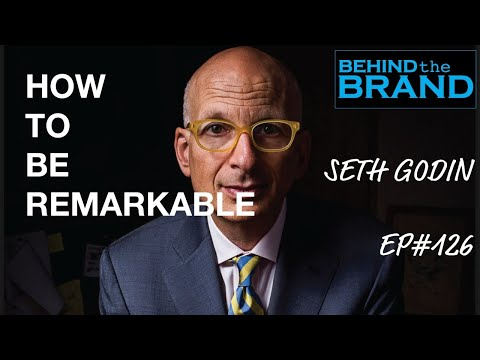 Seth Godin --How to be remarkable | BEHIND THE BRAND #126