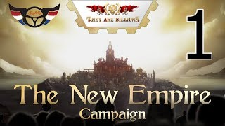 They Are Billions - The New Empire Campaign - ep1