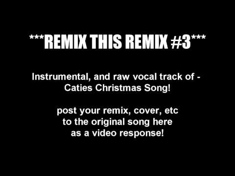 Remix This Remix #3 - Caties Christmas Song!