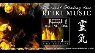 I-Reiki - 靈氣 Reiki Music Healing: Fire Therapy (Full Binaural 3D Therapy with Bell Every 3 Minutes)