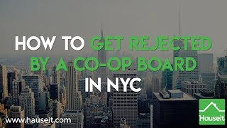 How to Get Rejected by a Co-op Board in NYC (2019) | Hauseit® New York City