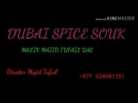 Dubai Spice souk new video 9/03/2019