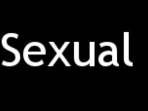 How To Pronounce Sexual