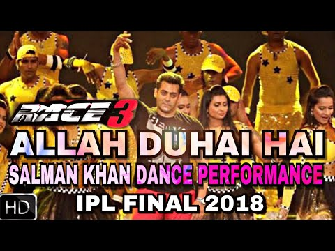 Salman Khan Dance Performance On Allah Duhai Hai Song, Race 3, IPL Final 2018, Race 3 Songs