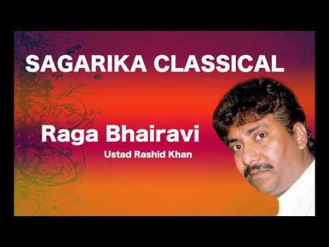 RagaBhairavi / Ustad Rashid Khan/ Sagarika Classical