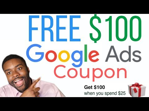 How To Get Free $100 Google Ads Credit & Redeem Adwords Coupon | 2019