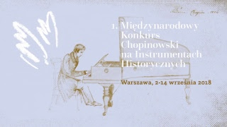 I International Chopin Competiton on period instruments - I Stage (6.09.2018, Afternoon session) - Na żywo