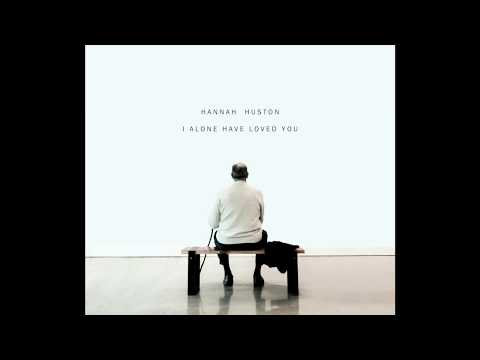 Hannah Huston - I Alone Have Loved You (Audio)
