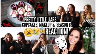 PLL Cupcakes, Makeup & SEASON 6 FINALE REACTION!