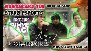 "WAWANCARA TIM STAR8 ESPORTS ""THE RISING STARS"" | SUMMER LEAGUE #1"