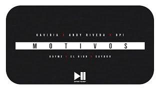 Motivos  - Gaviria Ft Andy Rivera y Opi (Letra oficial)