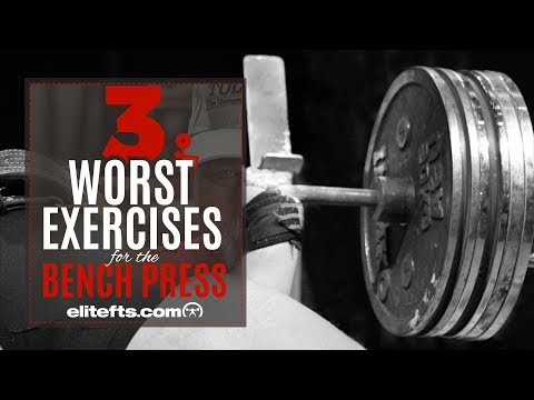 3 Worst Exercises For The Bench Press | elitefts.com