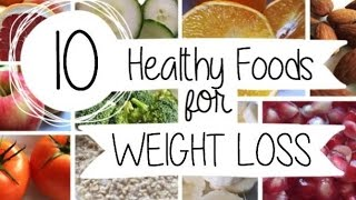 10 HEALTHY FOODS FOR WEIGHT LOSS!! | Christina QC