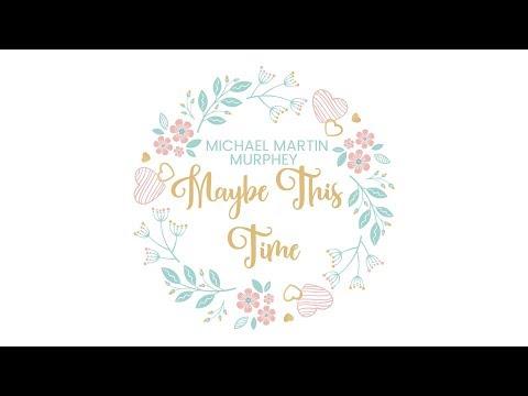 Maybe This Time - Michael Martin Murphey [Lyric Video]