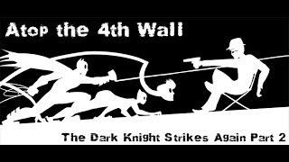 AT4W: The Dark Knight Strikes Again, Part 2