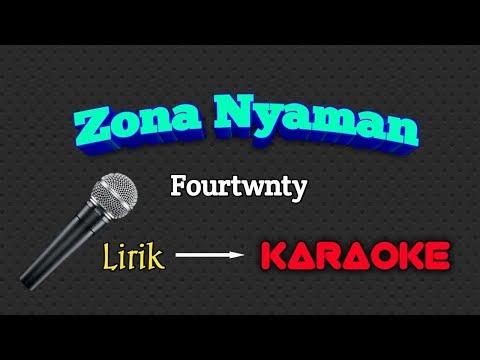 KARAOKE - Zona Nyaman fourtwnty | lirik lagu