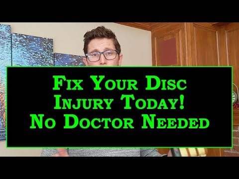 Fix Your Disc Injury Today - No Doctor Needed, Home Therapy Sit and Decompress