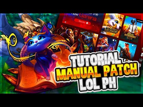 GARENA LEAGUE OF LEGENDS PH MANUAL PATCH TUTORIAL [MAY 2, 2019]