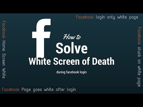 Solved: Facebook White Screen of Death after login