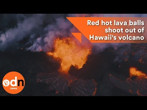 Red hot lava balls shoot out of Hawaii's volcano