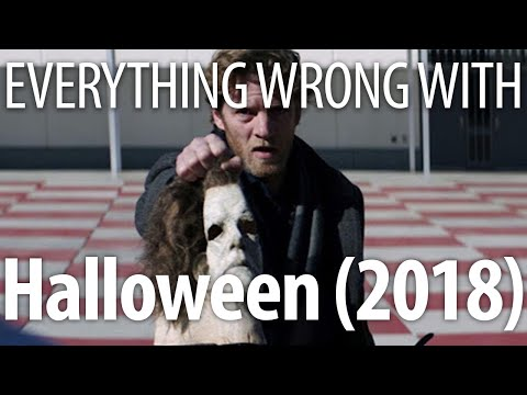 Everything Wrong With Halloween (2018) In 18 Minutes Or Less