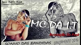 Mc Da IT - Sonho Das Bandidas ( DJ Rafinha MPC )