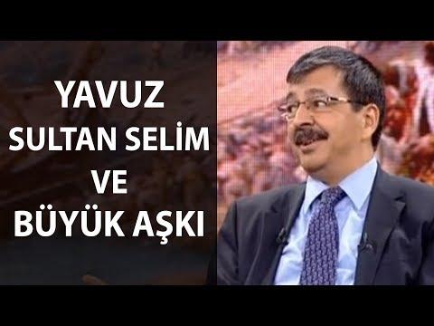 Yavuz Sultan Selim ve Büyük Aşkı - Kesinlikle İzle!!! - Hayati İnanç