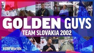 Golden Guys: Slovakia's 2002 IIHF Ice Hockey World Championship | #IIHFWorlds 2019