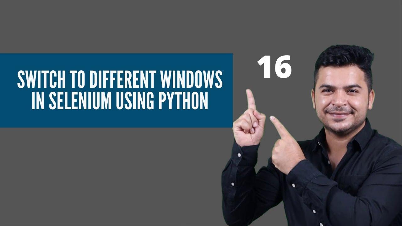 How To Handle Multiple Windows In Selenium Webdriver Python-Selenium Webdriver Tutorials Python