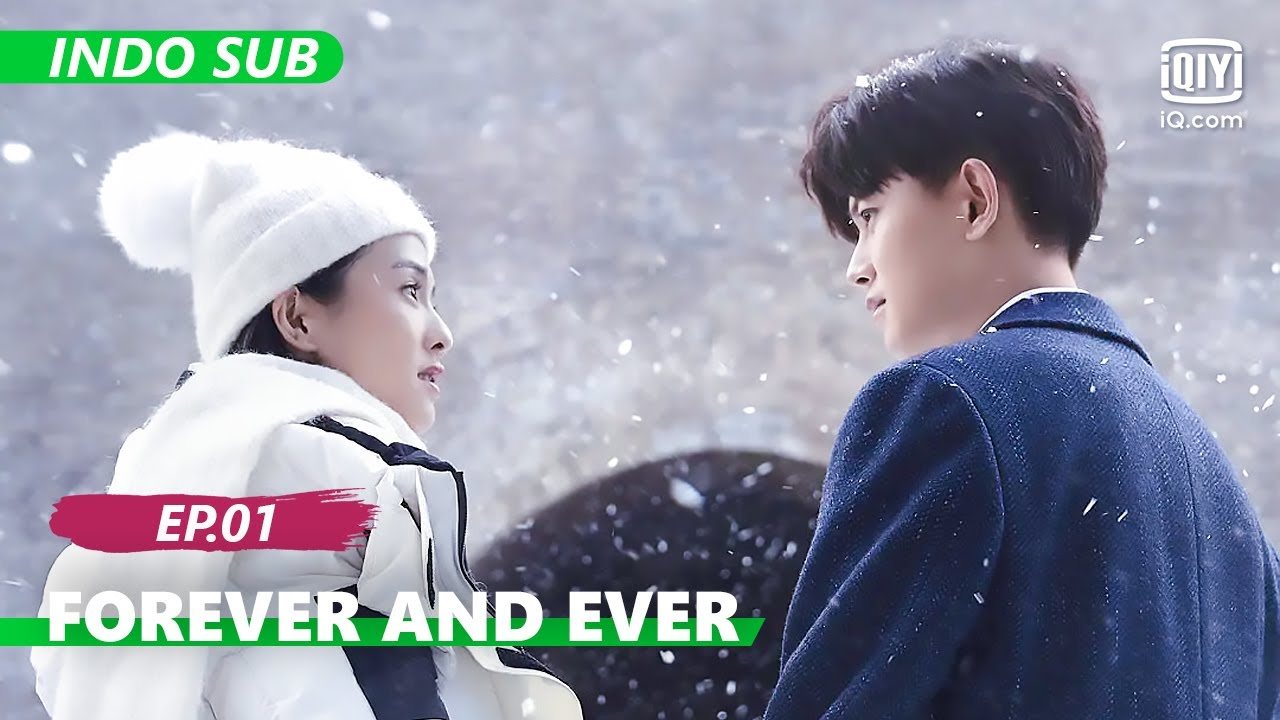 Download 【FULL】Forever and Ever Ep.1【INDO SUB】| iQiyi Indonesia