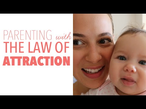 LoveParenting: The Law of Attraction - how to manifest the behavior you want to see