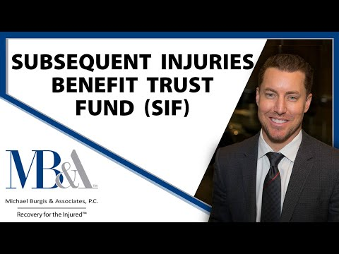 Subsequent Injuries Benefit Trust Fund (SIF)