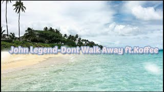 John Legend-Don't Walk Away ft.Koffee (Lyrics)
