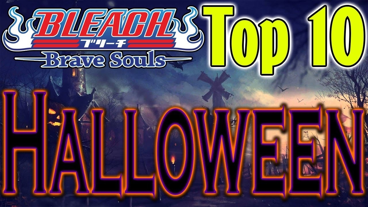 Bleach Brave Souls Top 10 Halloween Characters 2019 #1