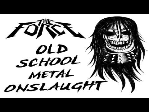 The Force - Old School Metal Onslaught - Full Demo (2007)