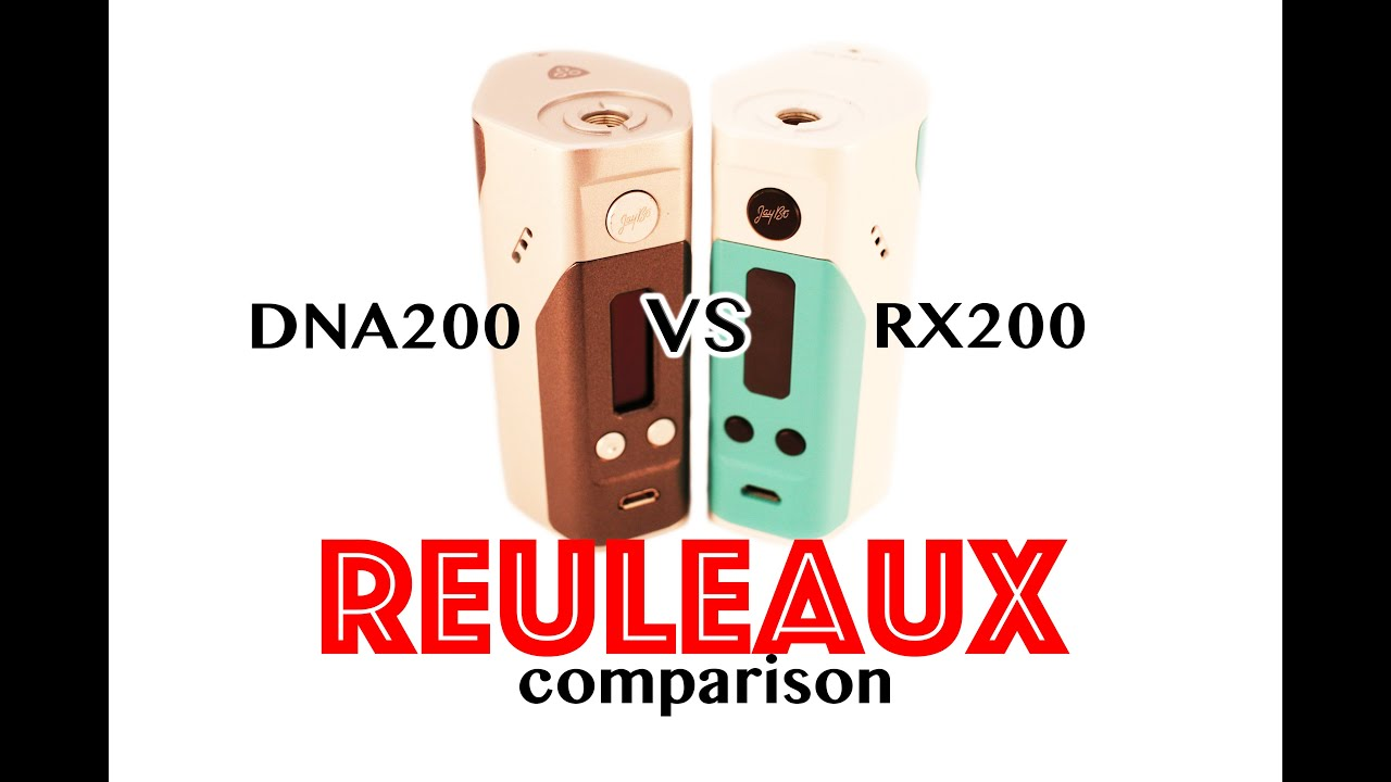 reuleaux dna200 vs rx200 youtube