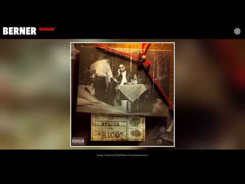 Berner  Singin'  (Prod by TRAXX F.D.R) [Official Audio]