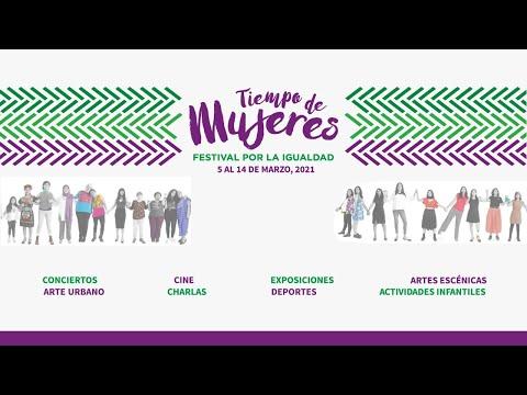 ¿Qué significa ser mujer en el siglo XXI? #TiempoDeMujeres, Festival por la igualdad.