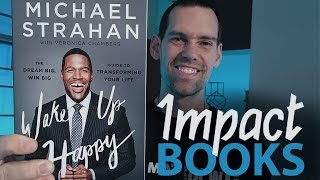 Wake Up Happy by Michael Strahan , IMPACT BOOKS …